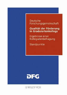 Qualitat Der Forderung in Graduiertenkollegs: Ergebnisse Einer Kollegiatenbefragung by Deutsche Forschungsgemeinschaft (DFG)