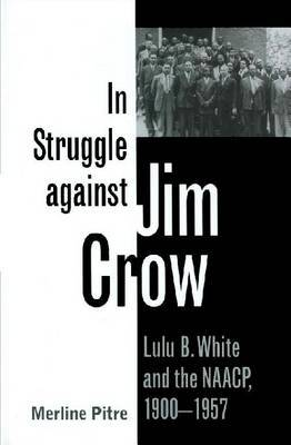 In Struggle against Jim Crow by Merline Pitre