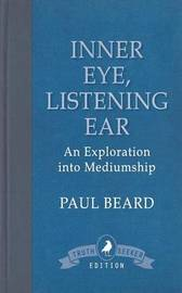 Inner Eye, Listening Ear by Paul Beard