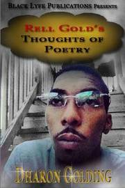 Rell's Gold Thoughts of Poetry by Dharon Golding