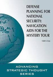 Defense Planning for National Security by Colin S Gray
