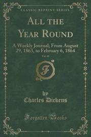 All the Year Round, Vol. 10 by DICKENS