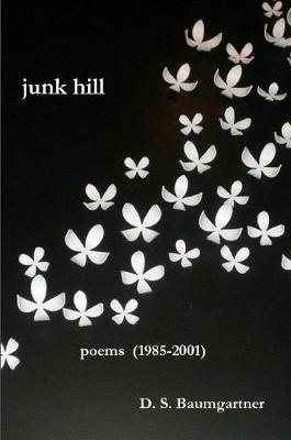 Junk Hill by D. S. Baumgartner