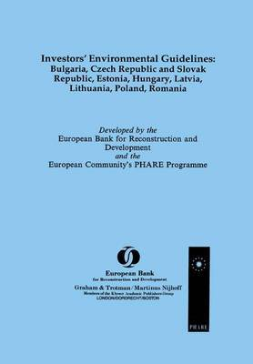 Investors' Environmental Guidelines: Bulgaria, Czech Republic and Slovak Republic, Estonia, Hungary, Latvia, Lithuania, Poland, Romania by European Bank for Reconstruction and Dev