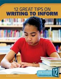 12 Great Tips on Writing to Inform by Jeanne Marie Ford