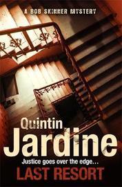 Last Resort (Bob Skinner series, Book 25) by Quintin Jardine