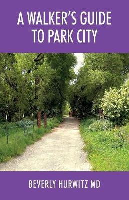 A Walker's Guide to Park City by Beverly Hurwitz MD image