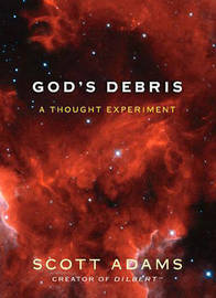 God's Debris by Scott Adams