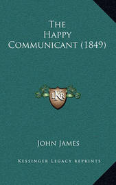 The Happy Communicant (1849) by John James