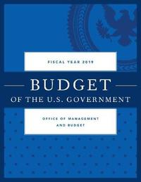 Budget of the United States Government, Fiscal Year 2019 by Executive Office of the President