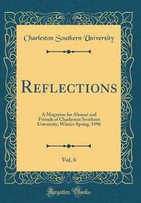 Reflections, Vol. 6 by Charleston Southern University