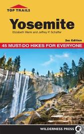 Top Trails: Yosemite by Elizabeth Wenk