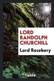 Lord Randolph Churchill by Lord Rosebery image