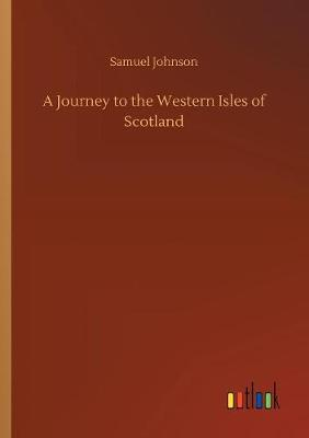 A Journey to the Western Isles of Scotland by Samuel Johnson image