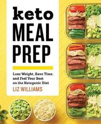 Keto Meal Prep by Liz Williams