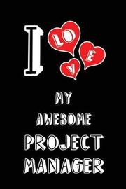 I Love My Awesome Project Manager by Lovely Hearts Publishing