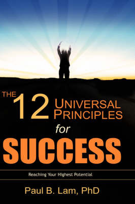 The 12 Universal Principles for Success by Paul B. Lam image