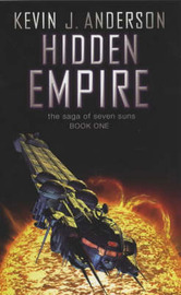 Hidden Empire (Saga of Seven Suns #1) by Kevin J. Anderson