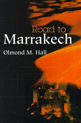 Road to Marrakech by Olmond M. Hall image