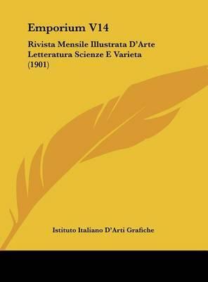 Emporium V14: Rivista Mensile Illustrata D'Arte Letteratura Scienze E Varieta (1901) by Italiano D'Arti Grafiche Istituto Italiano D'Arti Grafiche image
