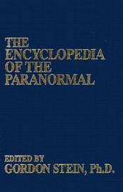 The Encyclopedia Of The Paranormal by Gordon Stein image