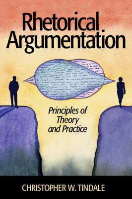 Rhetorical Argumentation by Christopher W Tindale
