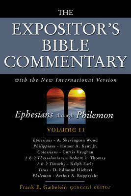 The Expositor's Bible Commentary: With the New International Version: v. 11: Ephesians Through Philemon