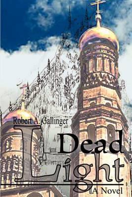 Dead Light by Robert A. Gallinger