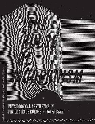 The Pulse of Modernism by Robert Michael Brain