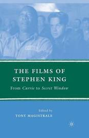 The Films of Stephen King by Tony Magistrale