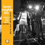 Lovin' Mighty Fire (Nippon Funk/Soul/Disco 1973-1983) by Various Artists