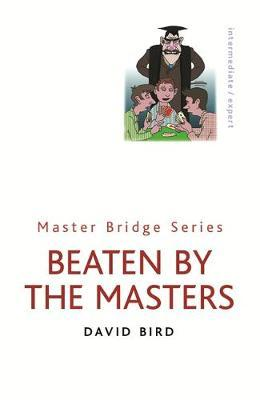 Beaten By The Masters by David Bird image