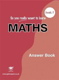 So You Really Want to Learn Maths: Book 1 by Serena Alexander image