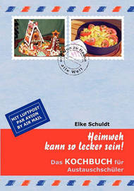 Heimweh Kann So Lecker Sein ! by Elke Schuldt