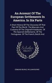 An Account of the European Settlements in America. in Six Parts by Edmund Burke image