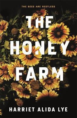 The Honey Farm by Harriet Alida Lye