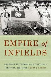 Empire of Infields by John J. Harney