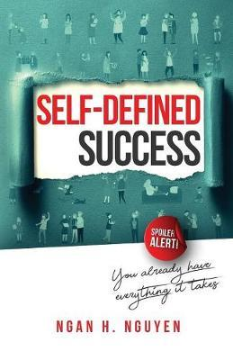 Self-Defined Success by Ngan H Nguyen