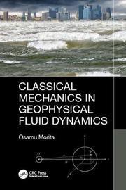 Classical Mechanics in Geophysical Fluid Dynamics by Osamu Morita