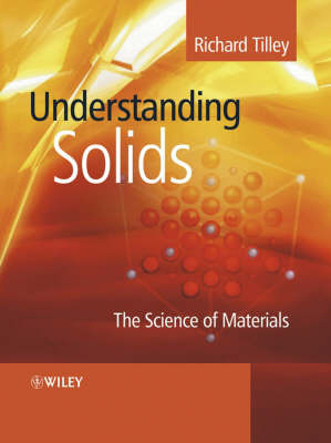 Understanding Solids: The Science of Materials by Richard J.D. Tilley