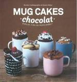 Mug Cakes Chocolate: Ready in Two Minutes in the Microwave! by Sandra Mahut