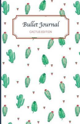 Bullet Journal. Cactus Edition by Bullet Journal