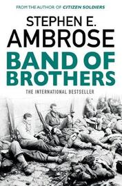 Band Of Brothers by Stephen E Ambrose
