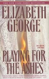 Playing for the Ashes by Elizabeth A George