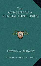 The Conceits of a General Lover (1903) by Edward W. Barnard
