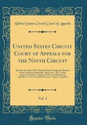 United States Circuit Court of Appeals for the Ninth Circuit, Vol. 2 by United States Circuit Court of Appeals