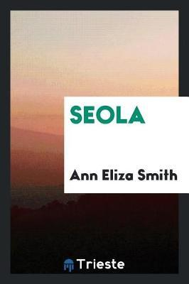 Seola by Ann Eliza Smith image