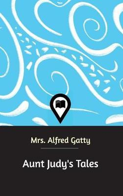 Aunt Judy's Tales by Mrs Alfred Gatty image