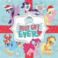 My Little Pony: Best Gift Ever by Miranda Skeffington