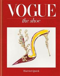 Vogue The Shoe by The Conde Nast Publications Ltd
